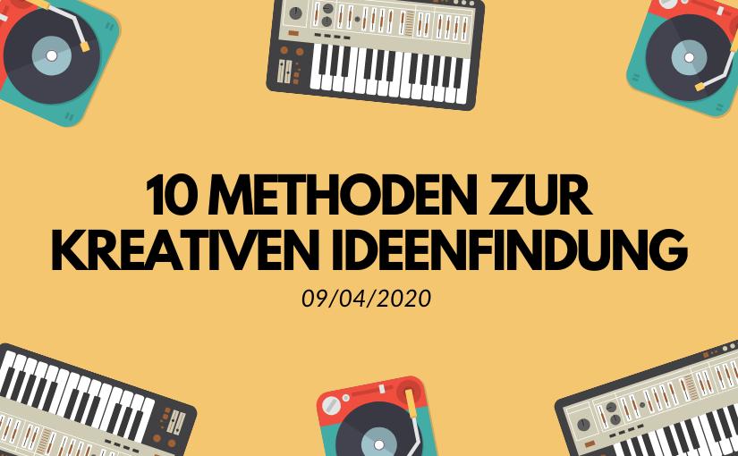 10 Methoden zur kreativen Ideenfindung