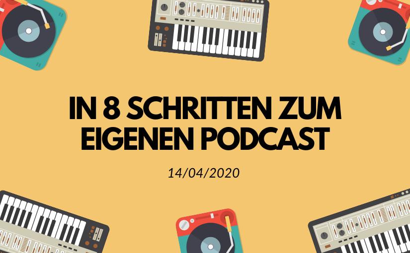 In 8 Schritten zum eigenen Podcast