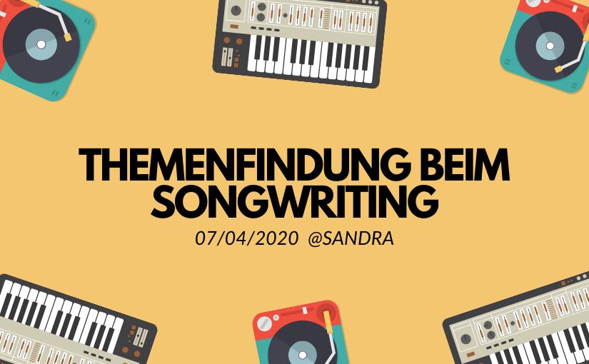 Beitragsbild Themenfindung beim Songwriting