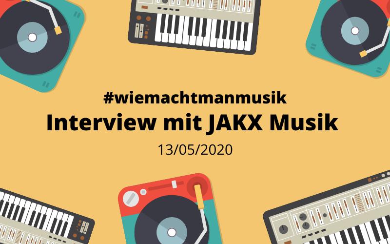 Wer ist eigentlich JAKX und wie macht JAKX Musik?